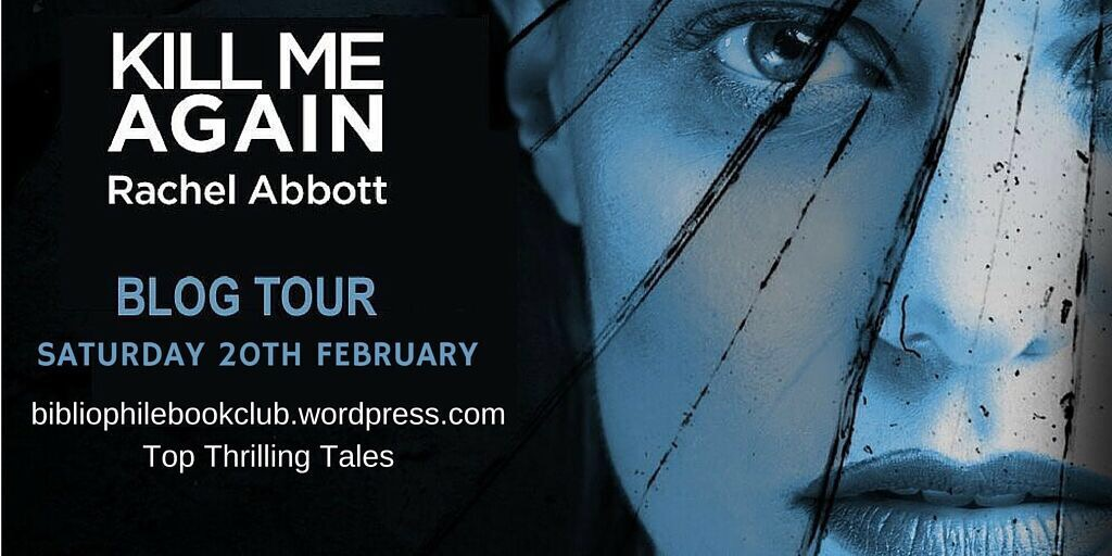 *Rachel Abbott Kill Me Again Blog Tour*