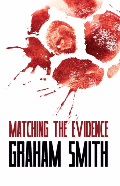 Matching The Evidence by Graham Smith Blog Tour
