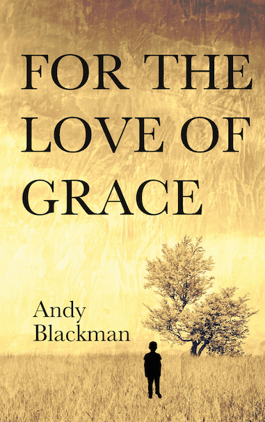 *Blog Tour* For The Love of Grace by AndyBlackman