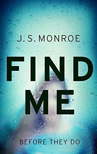 Find Me by J. S.Monroe