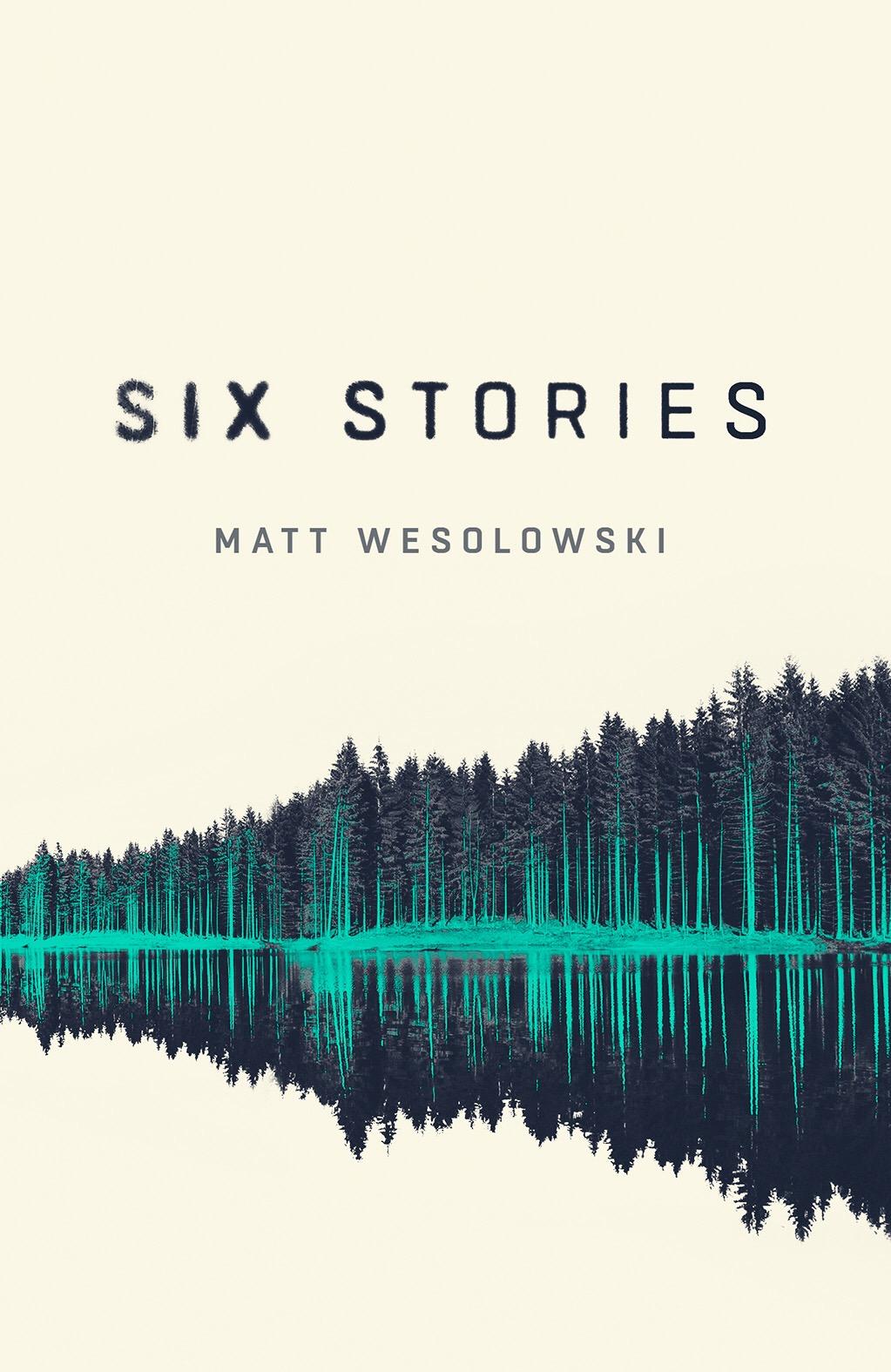 Six Stories by MattWesolowski