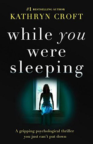 *Blog Tour* While You Were Sleeping by Kathryn Croft