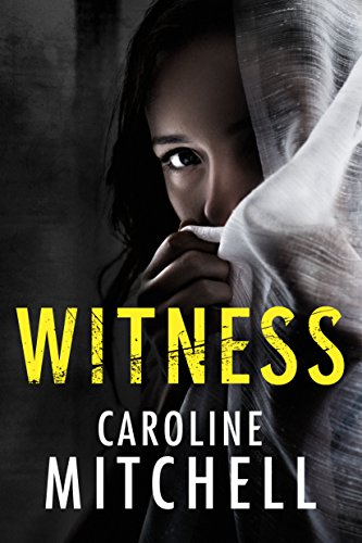 *Blog Tour* Witness by Caroline Mitchell