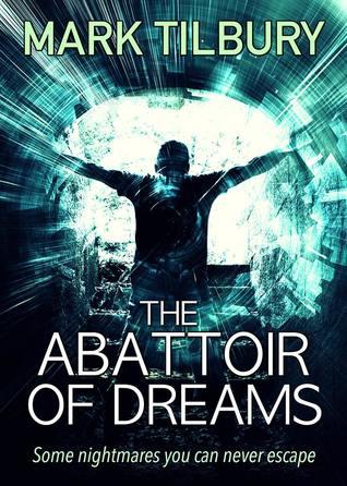 *Blog Tour* The Abattoir of Dreams by Mark Tilbury