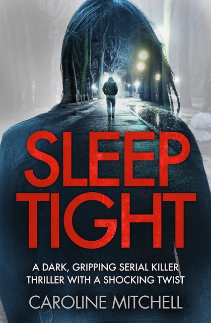 *Blog Tour* Sleep Tight by Caroline Mitchell