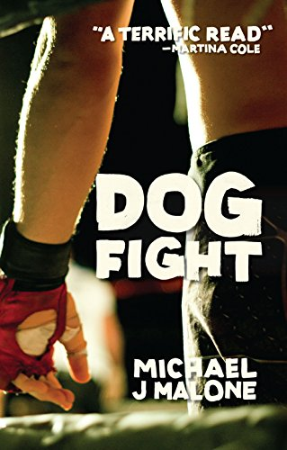 *Blog Tour* Dog Fight by Michael J. Malone