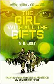 The Girl With All The Gifts by M. R.Carey