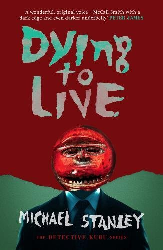 ~Blog Tour Review~ Dying to Live by Michael Stanley