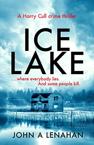 ~Blog Tour Review~ Ice Lake by John A. Lenahan