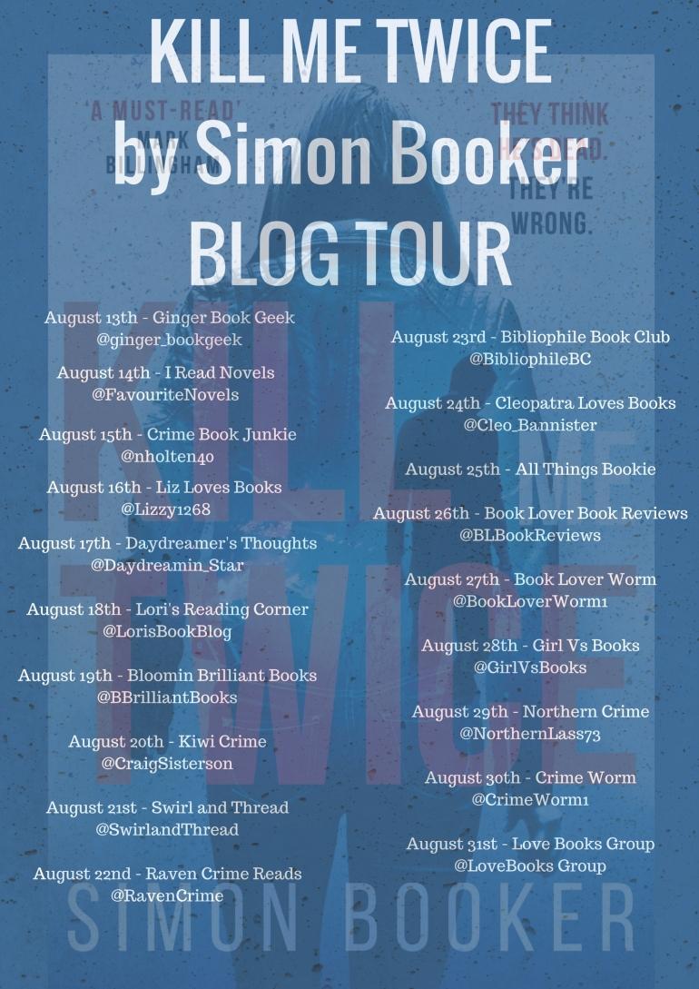 KILL ME TWICE by Simon BookerBLOG TOUR.jpg