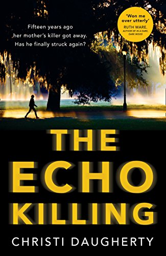 The Echo Killing by Christi Daugherty