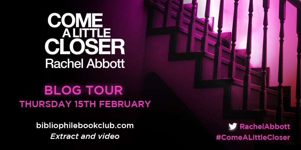 Blog Tour~ Come A Little Closer by RachelAbbott