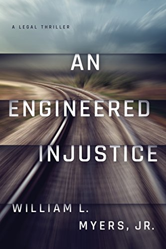 An Engineered Injustice by William Myers. Jr