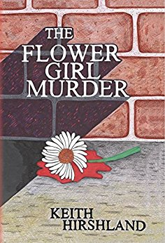 The Flower Girl Murder by Keith Hirshland Ellen's Review