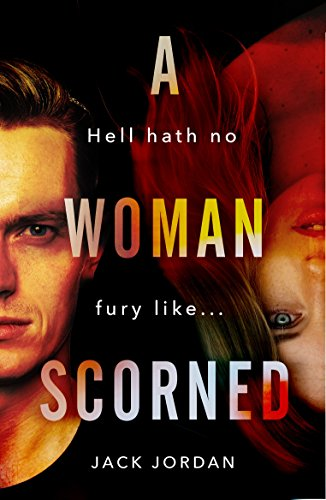 A Woman Scorned by Jack Jordan
