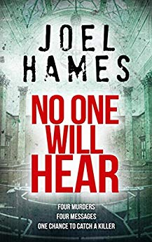 Blog Tour~No One Will Hear by Joel Hames Ellen's Review