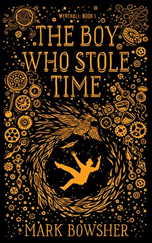 The Boy Who Stole Time by Mark Bowsher Ellen's Review