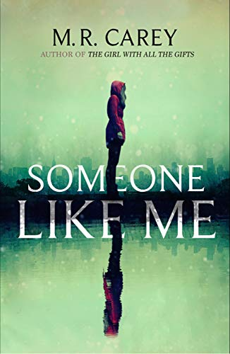 Blog Tour~Someone Like Me by M. R. Carey Ellen's Review