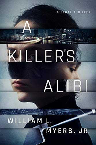 A Killer's Alibi (Philadelphia Legal #4) by William L. Myers Jr.