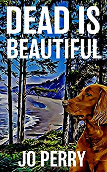 Dead Is Beautiful (Charlie & Rose Investigate #4) by Jo Perry
