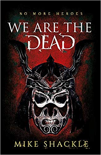 Blog Tour: We Are The Dead by Mike Shackle
