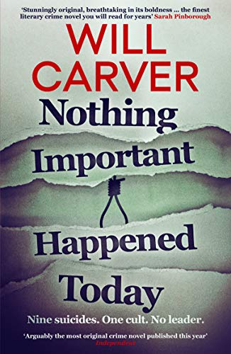 Blog Tour: Nothing Important Happened Today by Will Carver Ellen's Review